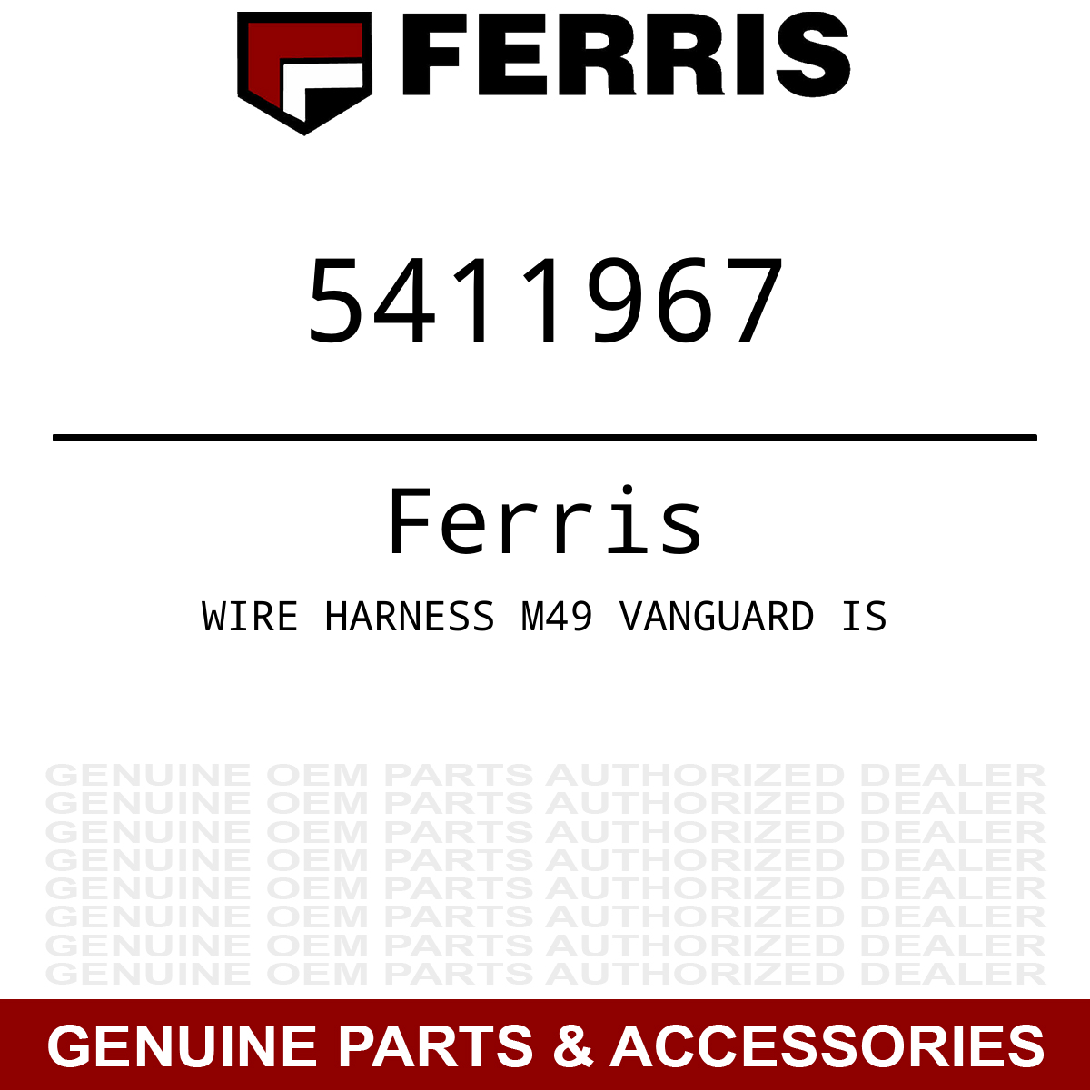 Genuine Ferris WIRE HARNESS M49 VANGUARD IS Part# 5411967